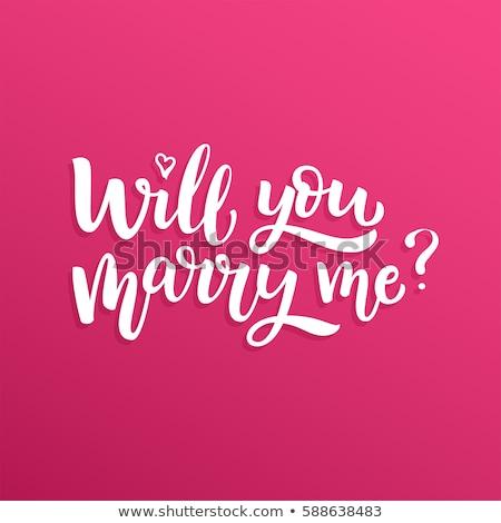 Marry me Stock photo © alphaspirit