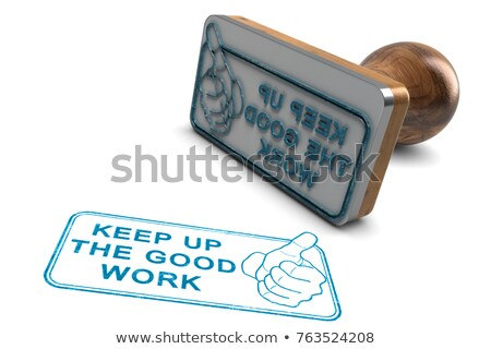 great work keep it up stock photo © stockyimages
