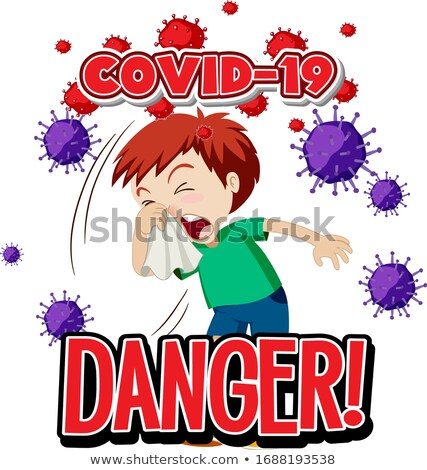 Font design for word danger covid-19 and sick boy coughing Stock photo © bluering