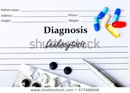 Leukocytosis Diagnosis. Medical Concept.  Stock photo © tashatuvango