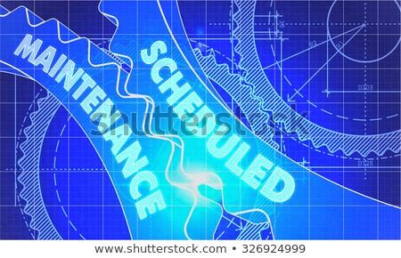 Scheduled Maintenance on the Gears. Blueprint Style. Stock photo © tashatuvango