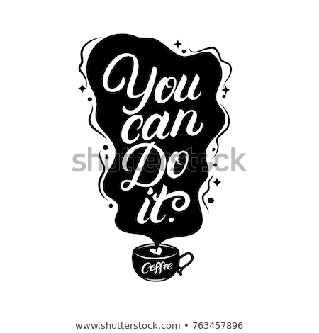 tea related quotes lettering Stock photo © zsooofija