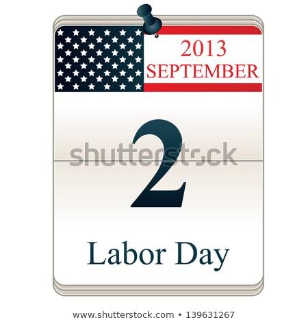 Labor day 2013. stock photo © asturianu