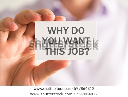 Why do you want this job Stock photo © stevanovicigor