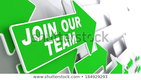 Join Our Team on Green Arrow. Stock photo © tashatuvango