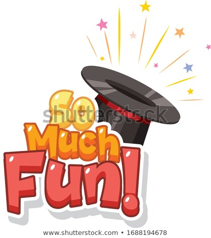Word design for so much fun with magician hat Stock photo © bluering