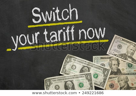 Text on blackboard with money - Switch your tariff now Stock photo © Zerbor