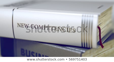 Business - Book Title. New Competence. 3d Stock photo © tashatuvango