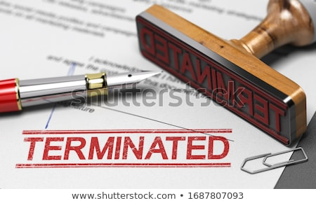 Termination of contract agreement. Word Terminated printed on a  Stock photo © olivier_le_moal