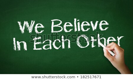 We believe in Each Other Chalk Illustration Stock photo © kbuntu