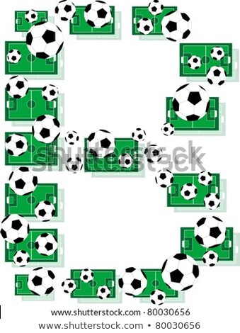 B Alphabet Football Letters Made Of Soccer Balls And Fields Stock fotó © fotoscool
