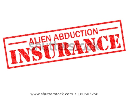 ALIEN ABDUCTION INSURANCE Stock photo © chrisdorney