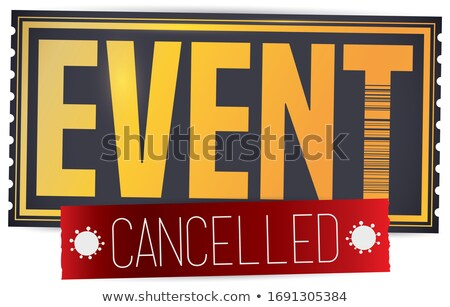 Cancelled Due To Pandemic Stock photo © Lightsource