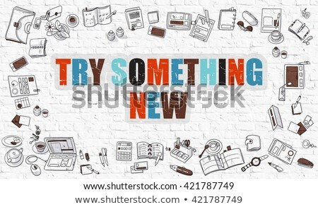 try something new on brickwall stock photo © tashatuvango