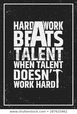 Trabalho duro talento motivacional cartaz citar grunge Foto stock © Vanzyst