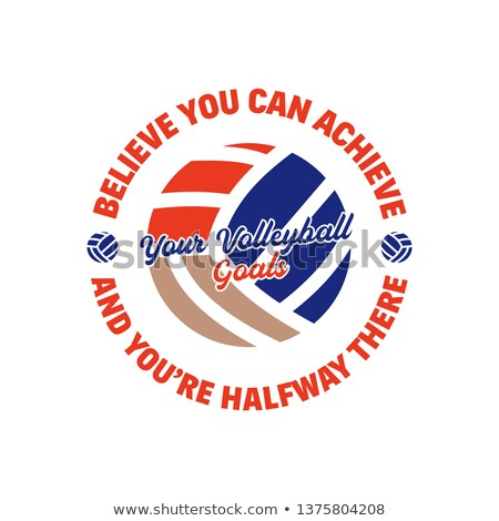 Volleyball logo template, badge with ball and quote phrase - Believe you can achieve your volleyball Stock photo © JeksonGraphics