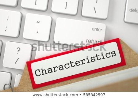 Characteristics Concept with Word on Folder. Stock photo © tashatuvango
