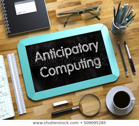 Anticipatory Computing Concept on Small Chalkboard. 3D. Stock photo © tashatuvango