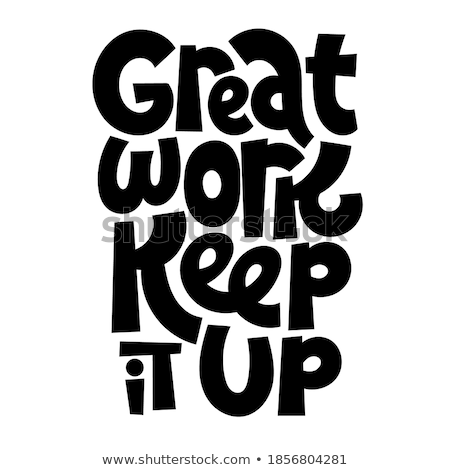 keep up the great work stock photo © stockyimages
