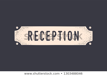 Sign Reception. Old school sign, door sign, banner Stock photo © FoxysGraphic