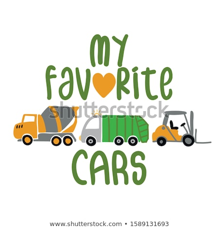 my favorite cars (cement mixer, garbage truck, forklift) Stock photo © Zsuskaa