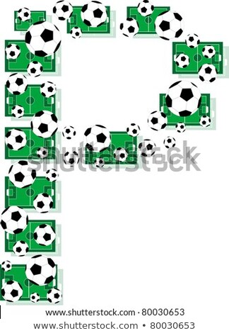 P Alphabet Football Letters Made Of Soccer Balls And Fields Stock fotó © fotoscool