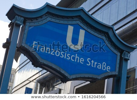 U-bahn franzosische strasse. Berlin, Germany Stock photo © photocreo