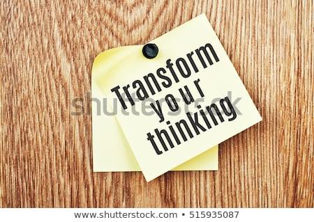 Transform Your Thinking. Development Concept. Stock photo © tashatuvango