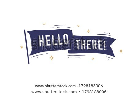 Hi. Flag grahpic. Old vintage trendy flag Stock photo © FoxysGraphic