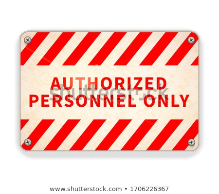 Bright glossy red and white metal plate, authorized personnel only warning sign on white Stock photo © evgeny89