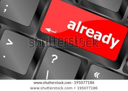 Already Word On Computer Keyboard Key Online Education Сток-фото © fotoscool