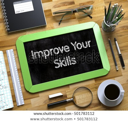 Improve Your Skills on Small Chalkboard. 3D. Stock photo © tashatuvango