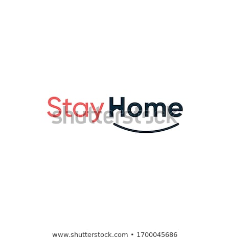 Just stay at home Stock photo © foxbiz