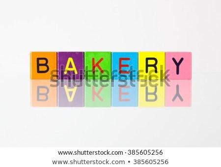 Bakery - an inscription from children's  blocks Stock photo © CaptureLight
