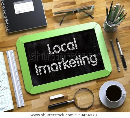 Local Imarketing on Chalkboard in the Office. Stock photo © tashatuvango