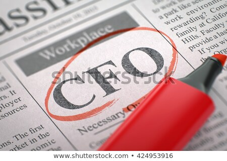 Job Opening CFO. Stock photo © tashatuvango