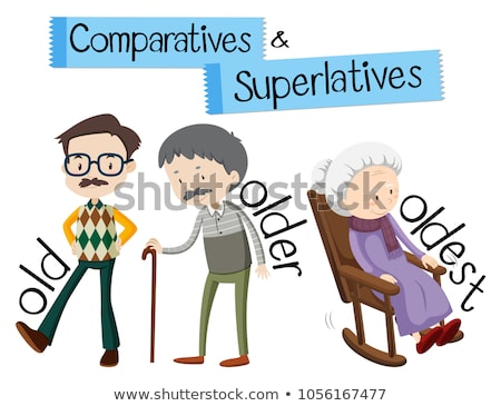 English grammar for comparatives and superlatives with word old Stock photo © bluering