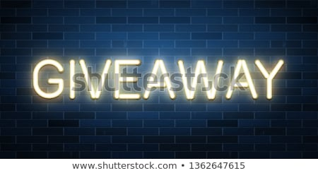 Giveaway Neon Label Stock photo © Anna_leni