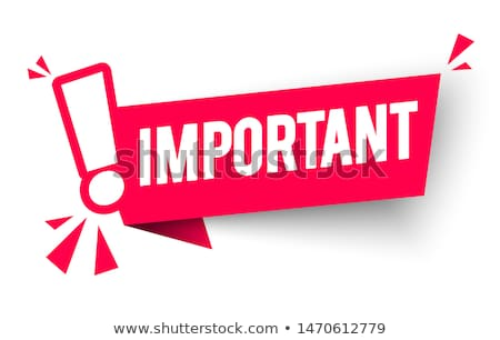 Important notice Stock photo © silent47