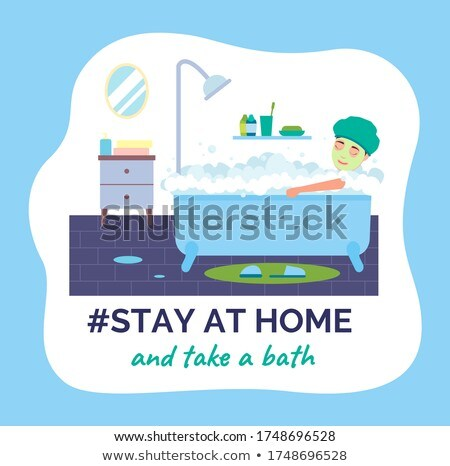 Person takes a bath or a shower. Stay at home awareness social campaign and epidemia prevention Stock photo © robuart