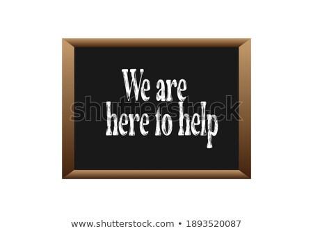 We Are Here to Help Chalk Illustration Stock photo © kbuntu