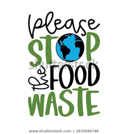 Stop alimentare rifiuti manoscritto citazioni amore Foto d'archivio © Zsuskaa