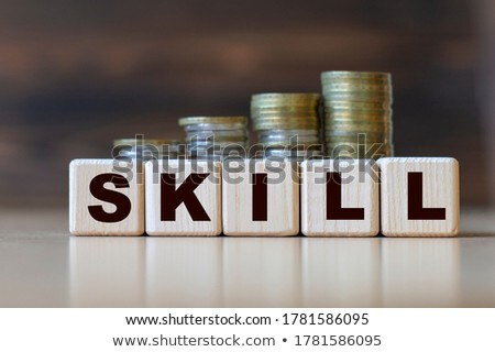 Skills Pay The Bills Concept Stock photo © ivelin