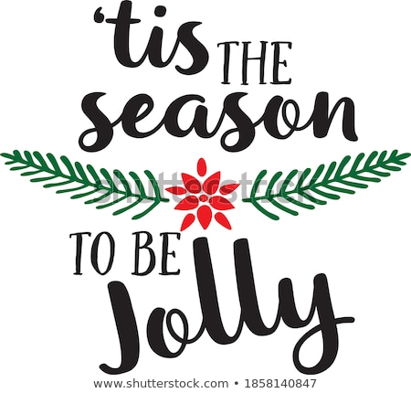 Be jolly. Lettering phrase on grunge background. Design element for poster, card, banner, flyer.  Stock photo © masay256