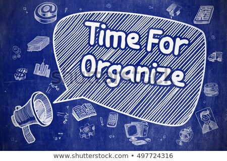 Time For Organize - Cartoon Illustration on Blue Chalkboard. Stock photo © tashatuvango