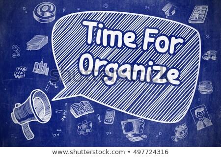 Time For Organize - Cartoon Illustration on Blue Chalkboard. Stock photo © tashatuvango