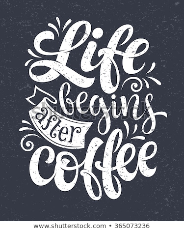 Coffee. Poster with hand drawn lettering Coffee Stock photo © FoxysGraphic