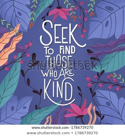 Seek to find. Those who are kind. Colorful poster design with ha Stock photo © BlueLela