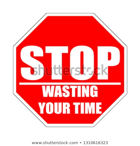 Stop wasting your time text on school board Stock photo © fuzzbones0