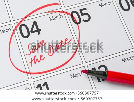 save the date written on a calendar   march 04 stock photo © zerbor